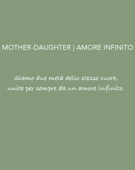 Mother/daughter Amore infinito